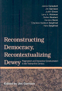Reconstructing Democracy  Recontextualizing Dewey