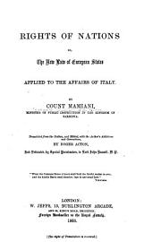 Rights of nations: or, The new law of European states applied to the affairs of Italy