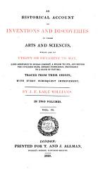 An Historical Account Of Iventions And Discoveries In Those Arts And Sciences Which Are Of Utility Or Ornament To Man Etc  Book PDF