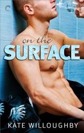 On the Surface: A hot-enough-to-melt-ice romance