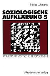 Soziologische Aufklärung 5: Konstruktivistische Perspektiven, Ausgabe 2