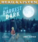 The Darkest Dark: Read & Listen Edition