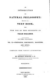An Introduction to Natural Philosophy: Designed as a Textbook for the Use of the Students in Yale College...