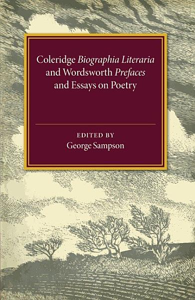 Download Coleridge Biographia Literaria Chapters I   IV  XIV   XXII  Wordsworth Prefaces and Essays on Poetry 1800   1815 Book