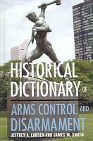 Historical Dictionary of Arms Control and Disarmament PDF