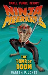 Ninja Meerkats (#5): The Tomb of Doom