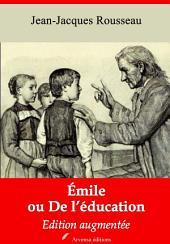 Emile ou De l'éducation: Nouvelle édition augmentée