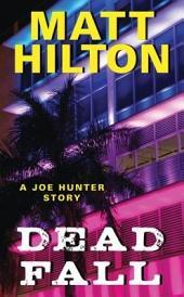 Dead Fall: A Joe Hunter Story