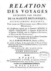 Relation des voyages entrepris par ordre de Sa Majesté britannique... pour faire des découvertes dans l'hémisphère méridional, et successivement exécutés par le commodore Byron, le capitaine Carteret, le capitaine Wallis et le capitaine Cook, dans les vai: rédigée d'après les journaux tenus par les différents commandeurs et les papiers de M. Banks
