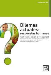 Dilemas actuales: respuestas humanas