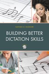Building Better Dictation Skills