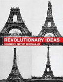 Revolutionary Ideas  Nineteenth Century European Art  First Edition  Book