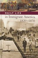 Daily Life in Immigrant America  1820 1870 PDF