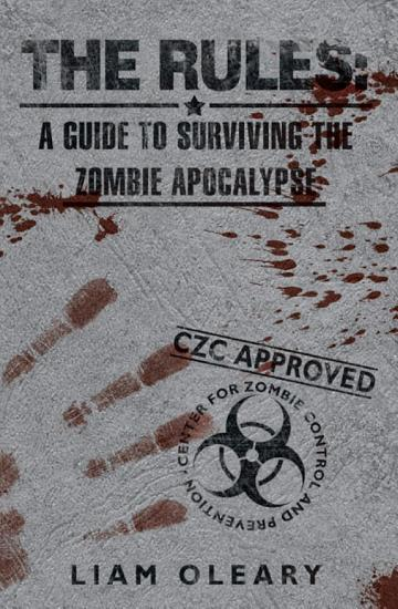 The Rules  A Guide to Surviving The Zombie Apocalypse PDF