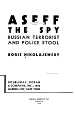 Aseff, the Spy, Russian Terrorist and Police Stool