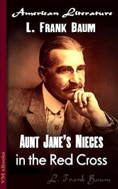 Aunt Jane's Nieces in the Red Cross: American Literature