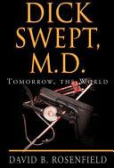 Dick Swept, M.D.