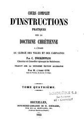 Cours complet d'instructions pratiques sur la doctrine chrétienne...
