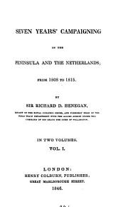 Seven years' campaigning in the Peninsula and the Netherlands, from 1808 to 1815