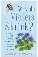 Why Do Violets Shrink?