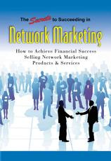 The Secrets to Succeeding in Network Marketing Offline and Online PDF