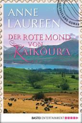 Der rote Mond von Kaikoura: Neuseeland-Roman