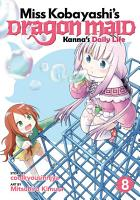 Miss Kobayashi s Dragon Maid  Kanna s Daily Life Vol  8 PDF