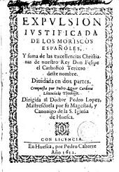 Expulsion iustificada de los moriscos españoles y suma de las excellencias christianas de nuestro rey Don Felipe el Catholico Tercero: dividida en dos partes