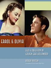 Errol & Olivia: Ego & Obsession in Golden Era Hollywood