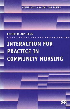 Interaction for Practice in Community Nursing PDF