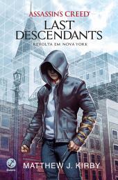 Last descendants - Assassin's creed: Revolta em Nova York