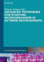 Advanced Techniques for Studying Microorganisms in Extreme Environments