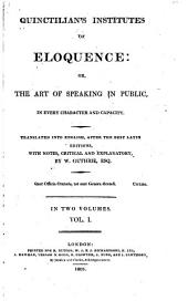 Institutes of Eloquence, Or, The Art of Speaking in Public: In Every Character and Capacity, Volume 1