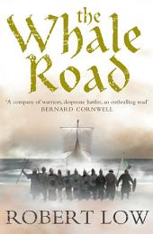 The Whale Road (The Oathsworn Series, Book 1)