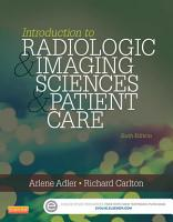 Introduction to Radiologic and Imaging Sciences and Patient Care   E Book PDF