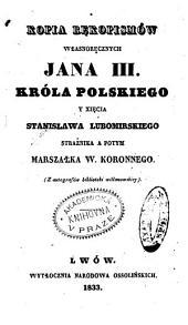 Kopia re̜kopismów własnorc̜znych Jana III. króla polskiego y xie̜cia Stanisława Lubomirskiego Strażnika a potym Marszałka W. Koronnego: z autografów biblioteki willanowskiey