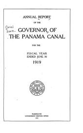 Annual Report of the Governor of the Panama Canal for the Fiscal Year Ended ...