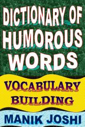 Dictionary of Humorous Words: Vocabulary Building