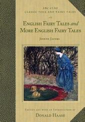 English Fairy Tales: And, More English Fairy Tales