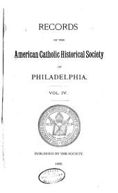Records of the American Catholic Historical Society of Philadelphia: Volume 4