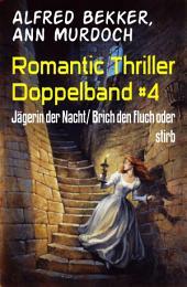 Romantic Thriller Doppelband #4: Jägerin der Nacht/ Brich den Fluch oder stirb