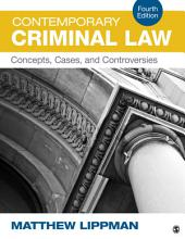 Contemporary Criminal Law: Concepts, Cases, and Controversies, Edition 4