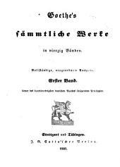 Goethe's sämmtliche Werke in vierzig Bänden: Bände 1-2