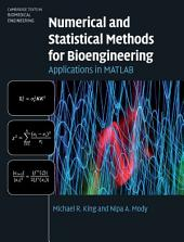 Numerical and Statistical Methods for Bioengineering: Applications in MATLAB