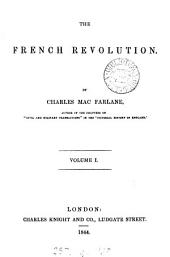 The French Revolution: Volume 1