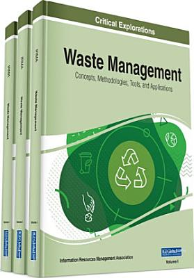 Waste Management: Concepts, Methodologies, Tools, and Applications