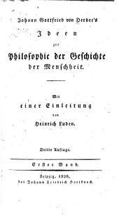 Johann Gottfried von Herder's Ideen zur Philosophie der Geschichte der Menschheit: Band 1