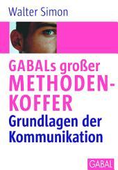 GABALs großer Methodenkoffer: Grundlagen der Kommunikation