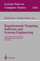 Requirements Targeting Software and Systems Engineering: International Workshop RTSE '97, Bernried, Germany, October 12-14, 1997