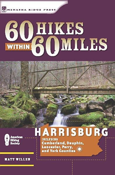 60 Hikes Within 60 Miles: Harrisburg